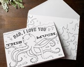 """INSTANT DOWNLOAD Father's Day Card print at home for kids to color coloring page Fathers day Octopus nautical """"Dad, I love you this much"""""""