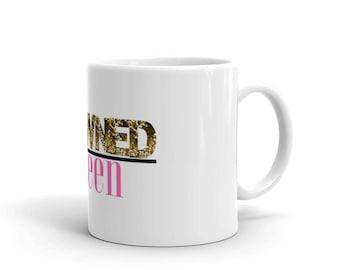 Crowned Queen Inspirational Mug