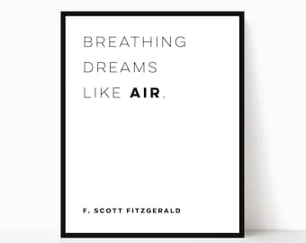 F. Scott Fitzgerald Quote | Breathing Dreams Like Air Printable | The Great Gatsby Quote | Literary Quote Art Poster | DIGITAL FILE