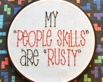 "My ""People Skills"" are ""Rusty"" - Castiel Supernatural Inspired -  6"" Hand Embroidery"