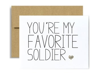 You are my favorite soldier military army greeting card deployment basic training AIT card BCT military care package army greeting card