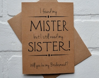I found my MISTER i still need my SISTER Will you be my bridesmaid Sister Bridesmaid CardBridesmaid sister cards funny bridal party wedding
