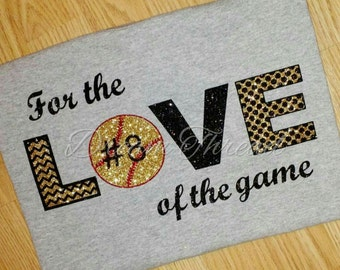 For the love of the game shirt, football, baseball, softball, soccer, volleyball, tennis (made to order)