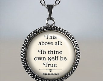 To thine own Self be True, Shakespeare quote necklace,  literary necklace, literary jewelry, quote pendant, literary quote jewelry