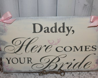 DADDY, Here Comes Your BRIDE Sign/Photo Prop/U Choose Colors/Great Shower Gift/Silver/Gray/Blush/Rustic/Wood Sign/Wedding Sign/Reversible