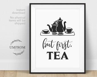 But First Tea / Tea Poster / Tea Sign / Tea Quote / Tea Lover / I Love Tea / Gift for Tea Lover / Tea Drinkers / Tea Lovers Gift