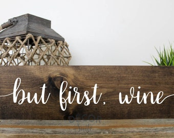But First Wine Painted Wood Sign| Rustic Wood Sign| Farmhouse Decor| Kitchen Decor| Housewarming Gift| Gift for Her
