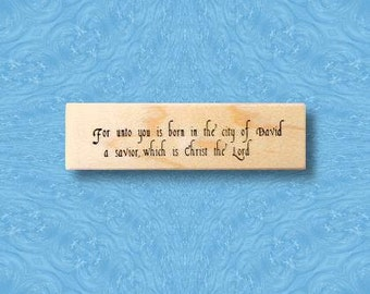 Unto You is Born... mounted rubber stamp, Luke 2:11, Christian bible verse, religious Christmas, Sweet Grass Stamps No.13