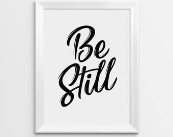 Be Still Print, Printable Quotes, Quote prints, Printable Wall Art, Wall Art Quote, Printable Art, Inspirational Quote, Home Decor