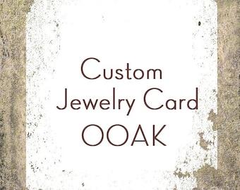 Custom Jewelry Card OOAK
