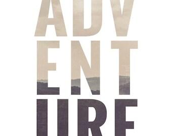 Adventure Typography Print | Landscape Photograph | Travel | Wanderlust | Wall Art | Home Decor | Inspirational Print
