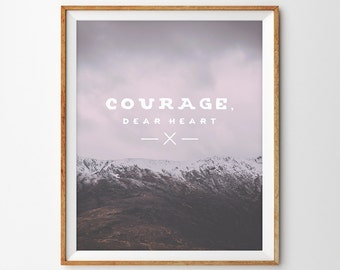 Courage, Dear Heart (C.S. Lewis Quote) Photography Fine Art Print