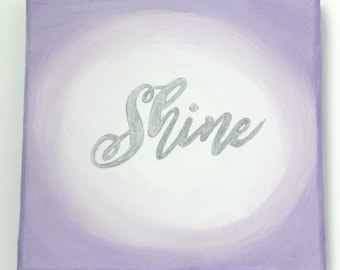 Shine, Quote Art Canvas, Teen Room Decor, Encouragement Gift, Gift for Daughter, Wife Gift, Inspirational Quote, Empowerment, Shine Quote