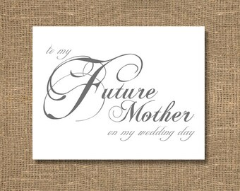 To My Future Mother on My Wedding Day - Wedding Card / Brides Wedding Day Notecard / Grooms Wedding Notecard / Wedding Day Sentiments Card