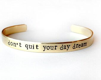 Bracelet gift, jewelry, dont quit your day dream, Hand stamped cuff bracelet - inspirational quote - brass bracelet, handmade jewelry