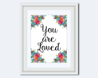 You are Loved print - love wall quote - wife print - love quote - Inspirational Quote - Art print - printable quote - Housewarming gift