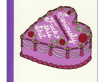 F-ck This Sh-t Cake (Anti) Valentine Card