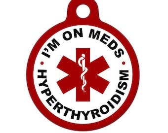 Pet ID Tag - I'm on Meds, Hyperthyroidism Medical ID Tag - Medical Alert Tag, Pet Tag, Child ID Tag, Dog Tag, Cat Tag