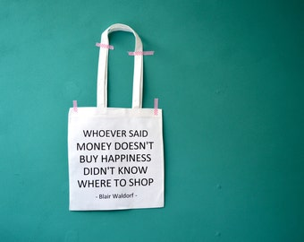 Blair Waldorf quote shopping bag - Gossip Girl tote - Money & Happiness