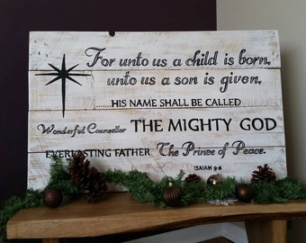 For unto us a child is born, Isaiah 9:6, wall decor, Christmas decor, Christmas signs, handpainted Christmas sign, rustic Christmas decor