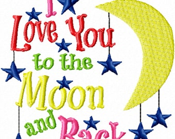 I Love You to the Moon and Back -A Machine Embroidery Design