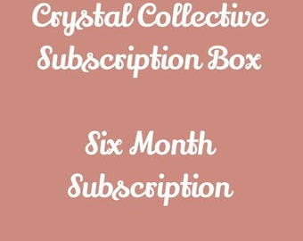 Subscription Box ,Crystal Collective Monthly Subscription Box, Six Month Subscription Box