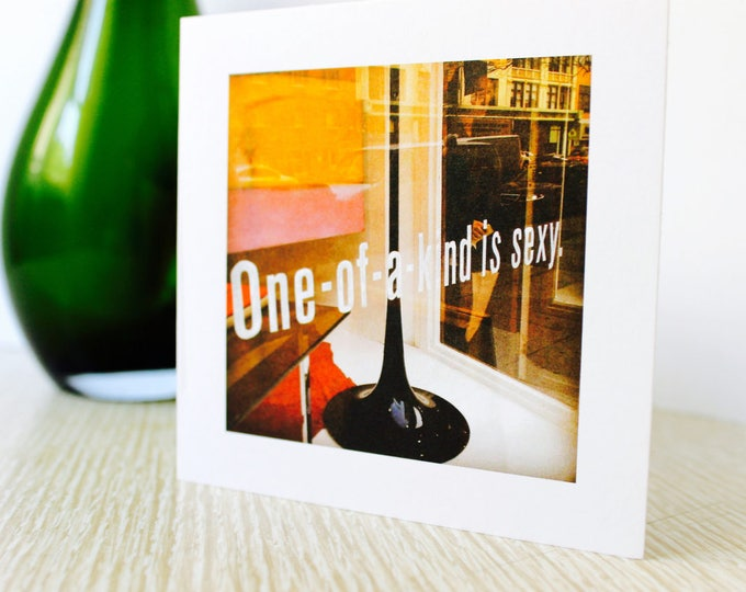 """Birthday/Anniversary Greeting Card """"One of a Kind is Sexy"""""""