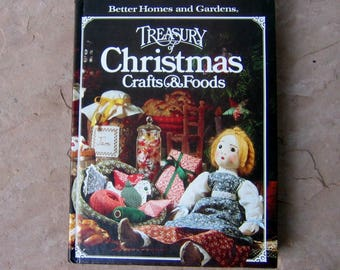 Treasury of Christmas Crafts and Foods Book, Better Homes and Gardens Treasury of Christmas Crafts and Food, 1981 Vintage Book