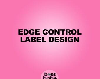 Edge Control Label Design