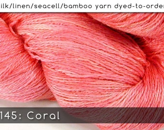 DtO 145: Coral on Silk/Linen/Seacell/Bamboo Yarn Custom Dyed-to-Order