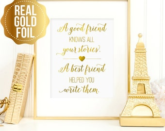 Best friend gift, A good friend knows all your stories - a best friend.., best friend wall art prints, real gold foil, friendship gift ideas