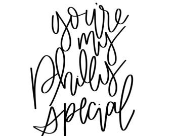 You're My Philly Special Digital Calligraphy Print- Printable Version