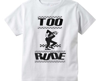 Too rude kids ska T-shirt Punk Kids Funny Kids and Toddler shirts-Kids Gifts- Kids T-shirts-Cute kids gifts
