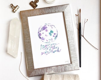 Love You to the Moon & Back - Watercolor and Lettering Print