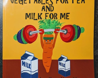Vegetables for Tea and Milk for Me