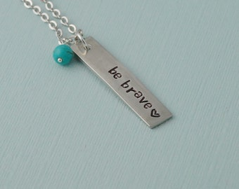 Be Brave Necklace, Pewter Necklace, Brave Necklace / Sterling silver filled chain