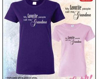 My favorite people call me Grandma tshirt • Ladies #5000L