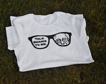 Talk Bernie to Me Women's Shirt - Bernie Sanders - Feel the Bern - Bernie 2020