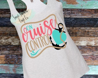 On Cruise Control, Cruise Shirt, Adult Vacation Shirt, Tank Top, Racer back Tank Top, Beach, Beach Hair, Cruising, Teen,Womens Tank Top