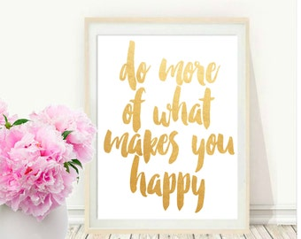 Do More of what Makes You Happy Print, Printable Art, Typography Print,  Modern Wall Art,  Instant Download, Inspirational Quote