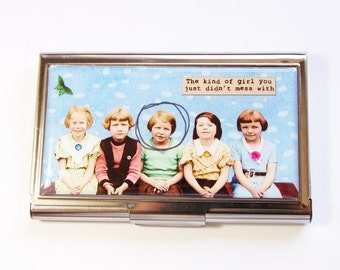 Business Card Case, Humor, Funny Card Case, Card case, business card holder, Kind of girl you just didn't mess with (2955)