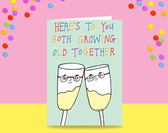 Greeting Card - Here's To You Both Growing Old Together   Wedding Card   Anniversary Card