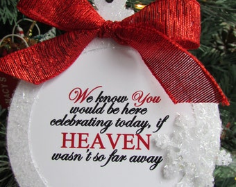 Personalized Memorial Ornament, Memorial Gift, We know you would be here celebrating today, if Heaven wasn't so far away