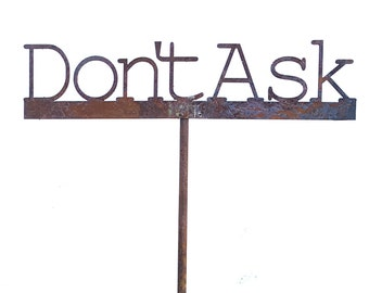 Don't Ask Metal Garden Art Sculpture-FREE SHIPPING- Home Decor