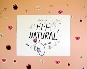 Eff Natural Print by Aurora Lady
