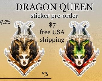 Dragon Queen Sticker Pre-Order