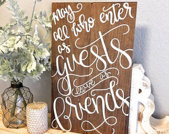 May all who enter as guests leave as friends | Entryway Sign, Guest Room Sign, Guest Room Decor, Entry Sign, Entryway Decor