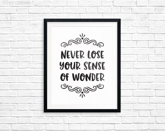 Printable Art, Inspirational Quote, Never Lose Your Sense of Wonder, Typography Quote, Art Prints, Digital Download Print, Quote Printables