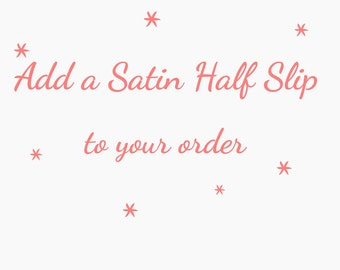 Add on Satin Half Slip - Tulle Skirt Liner - Teen and Womens sizes - Made to order - Choose color and size - Ivory, white, pink, red, black