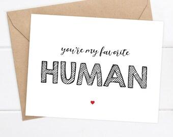 I love you Card Funny Card Boyfriend Card - You're my favorite human Card